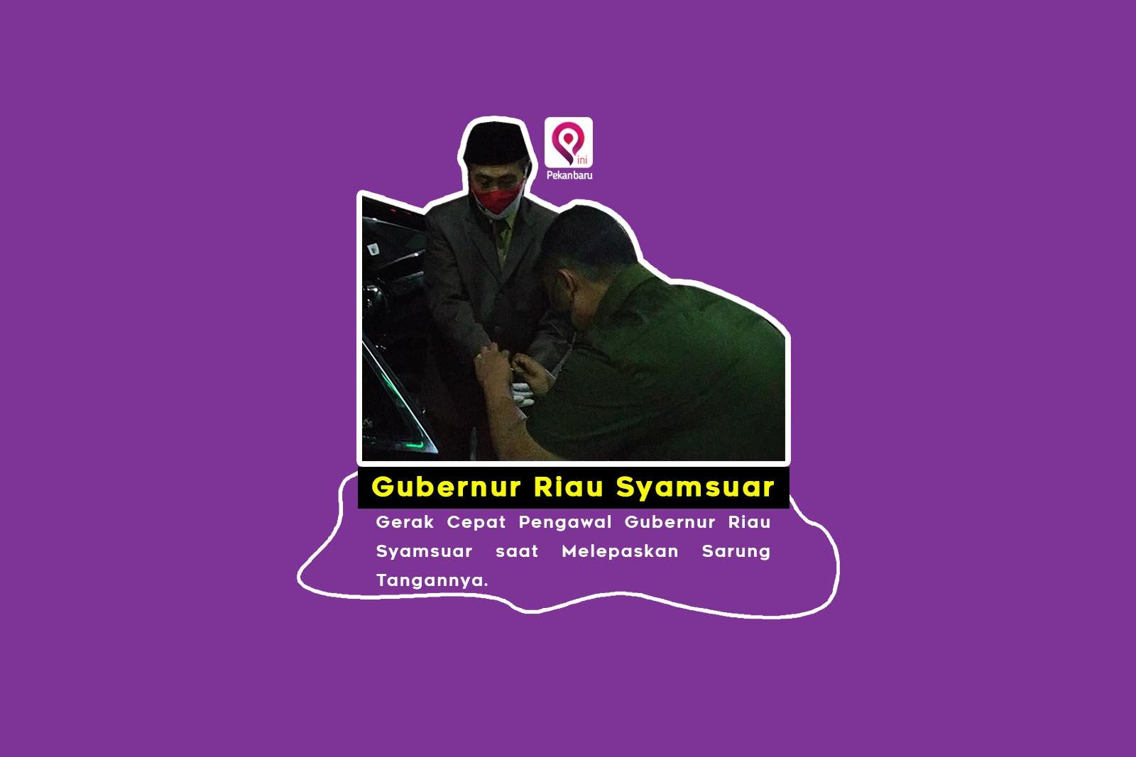 Gerak Cepat Pengawal Gubernur Riau Syamsuar Melepaskan Sarung Tangannya