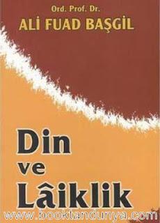 Ali Fuad Başgil - Din ve Laiklik