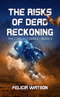 The Risks of Dead Reckoning - a riveting scifi adventure book promotion sites Felicia Watson