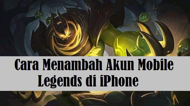 Cara Menambah Akun Mobile Legends di iPhone
