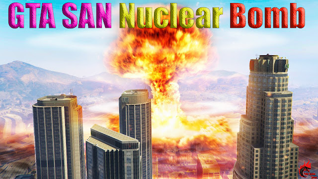 GTA San Andreas Nuclear Bomb Mod Download