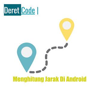 Cara menghitung jarak dengan latitude dan longitude di android