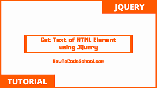 Get Text of HTML Element using JQuery