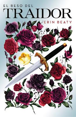 Libro - EL BESO DEL TRAIDOR. Erin Beaty (Alfaguara - 5 Abril 2018) LITERATURA JUVENIL FANTASIA portada españa español