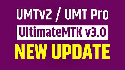 UMTv2 / UMTPro - UltimateMTK v3.0 New Update