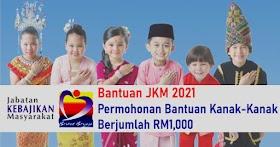 Bantuan JKM : Permohonan Bantuan RM1,000 Untuk Golongan Kanak-Kanak -Mohon Sekarang!