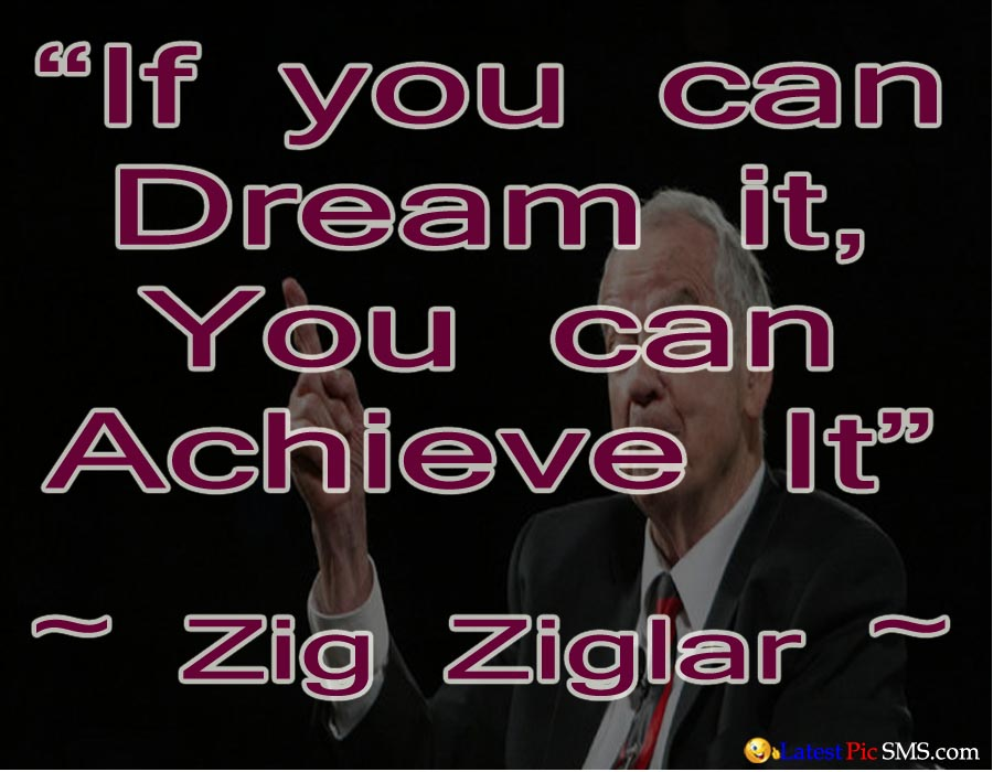 Zig Ziglar Famous Thought about Dream Quotes