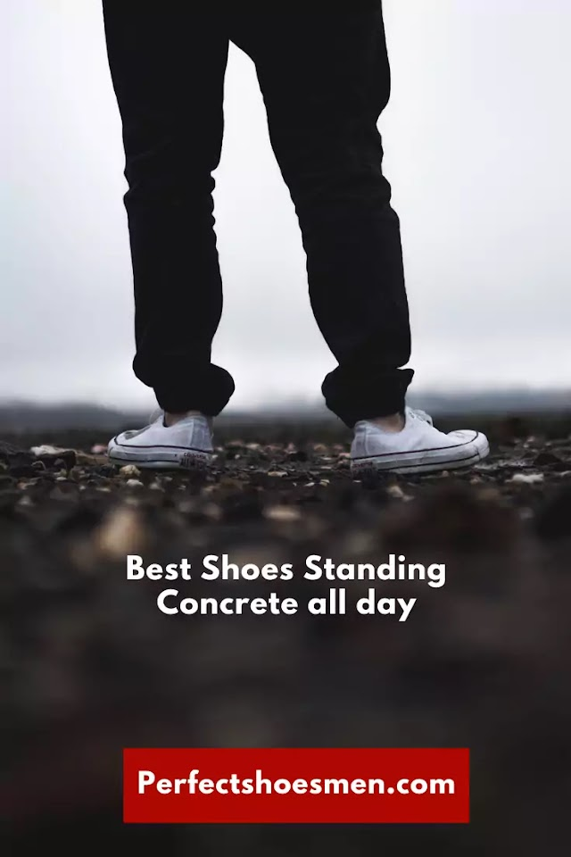 Best Shoes Standing Concrete all day