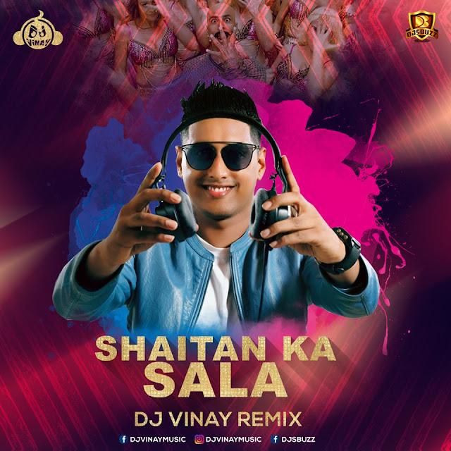 Shaitan Ka Saala – DJ Vinay Remix