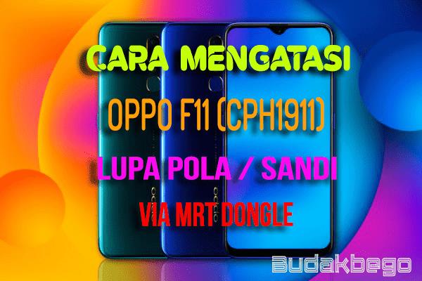 Cara Mengatasi OPPO F11 (CPH1911) Lupa Pola / Sandi Via MRT Dongle (Tested)