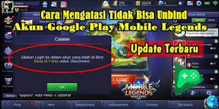 UPDATE ! Cara Mengatasi Gagal Unbind Akun Mobile Legends Dengan Google Play Game