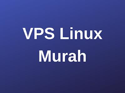 Rekomendasi VPS Linux Murah