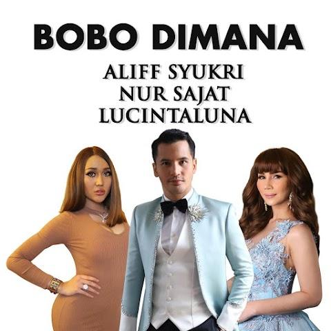 Aliff Syukri, Nur Sajat & Lucinta Luna - Bobo Di Mana MP3