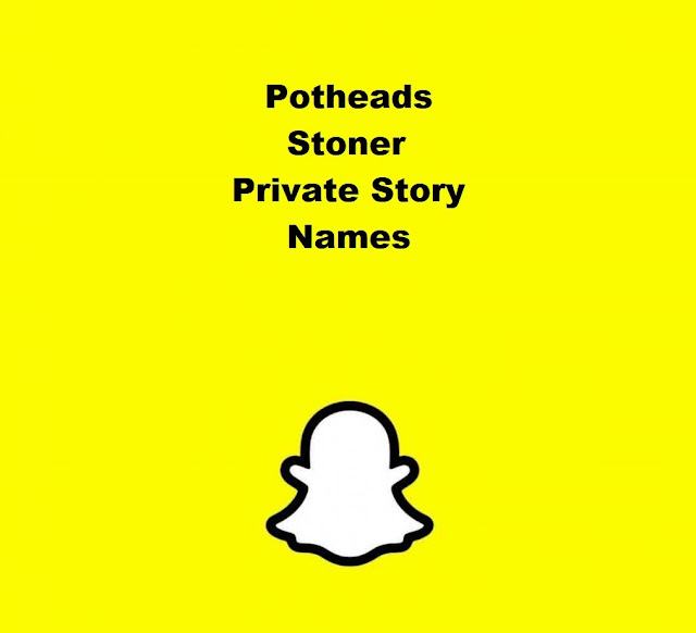100+ Potheads Stoner Private Story Names