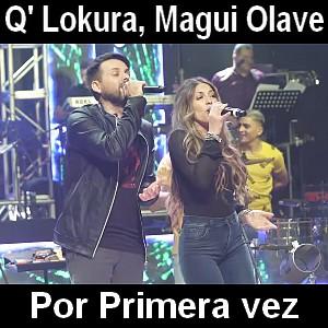 Q' Lokura - Por Primera vez ft. Magui Olave