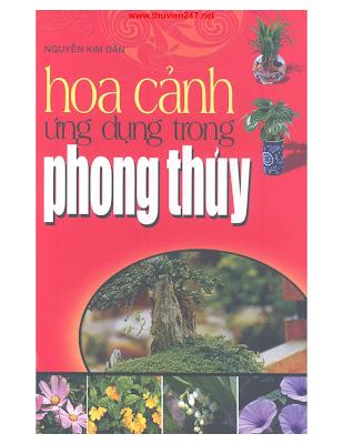[EBOOK] HOA CẢNH ỨNG DỤNG TRONG PHONG THUỶ, NGUYỄN KIM DÂN, NXB MỸ THUẬT
