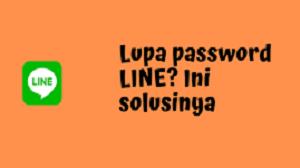 Cara Mengatasi Lupa Password LINE