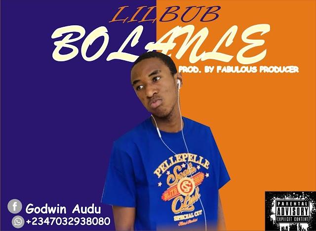 BOLANLE - Lil_Bub || TooHypeNaijaMusic