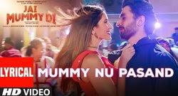 Mummy Nu Pasand Lyrics  - Jai Mummy Di