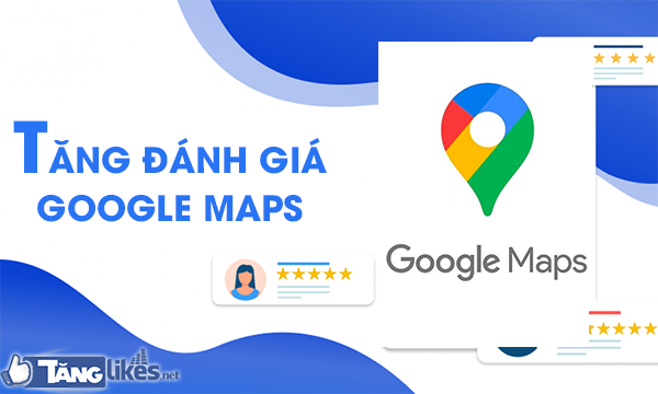 tang danh gia google maps
