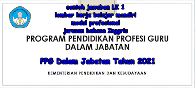 Contoh Jawaban LK 1 Lembar Kerja Belajar Mandiri PPGDJ Modul Profesional Tahun 2021