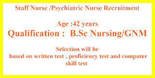 Staff Nurse /Psychiatric Nurse Jobs B.Sc Nursing or GNM Qualification
