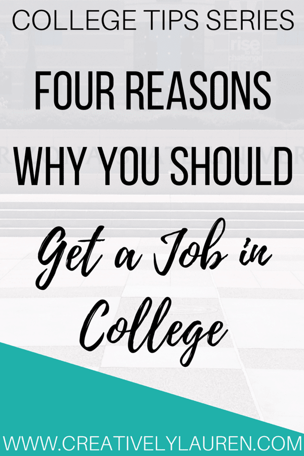 Four Reasons Why You Should Get a Job in College