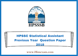 HPSSC Statistical Assistant Previous Year  Question Paper 2018
