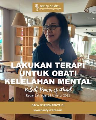 4 - Lakukan Terapi Untuk Obati Kelelahan Mental - Rubrik Power of Mind - Santy Sastra - Radar Bali - Jawa Pos - Santy Sastra Public Speaking