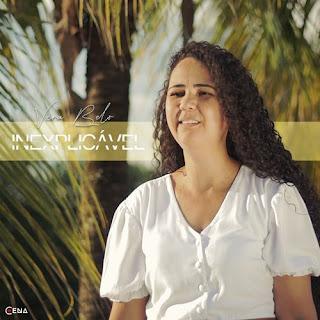 Baixar Música Gospel Inexplicável - Vera Belo Mp3