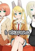 6 Weapons