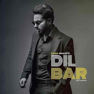 Dilbar Lyrics in English – Khan Bhaini