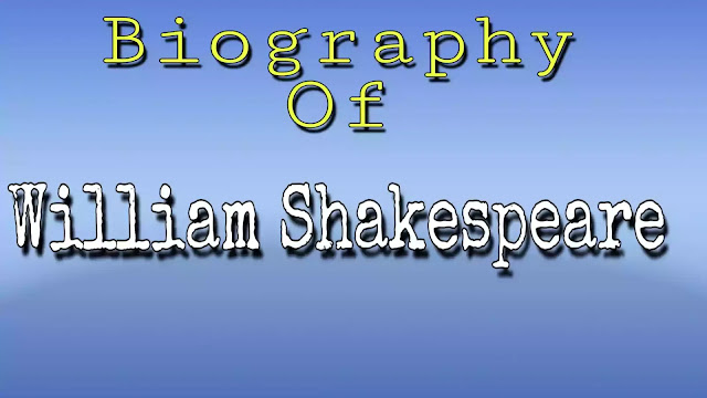 Biography of William Shakespeare.