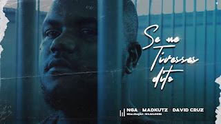 NGA - Se Me Tivesses Dito (feat MadKutz & David Cruz)