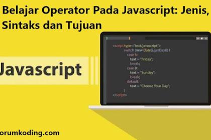 Belajar Operator Pada Javascript: Jenis, Sintaks dan Tujuan