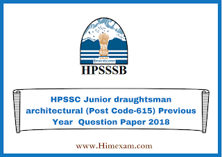HPSSC Junior draughtsman architectural (Post Code-615) Previous Year  Question Paper 2018