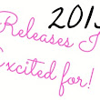 2015 Releases I'm Excited for!