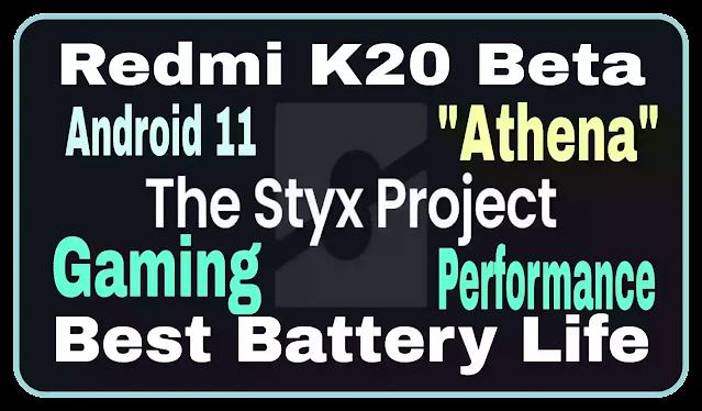 Styx Project 1.1 Redmi K20 Beta Gaming Performance Rom