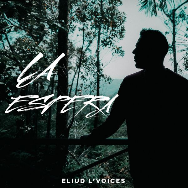 Eliud L'voices – La Espera (Single) 2021 (Exclusivo WC)