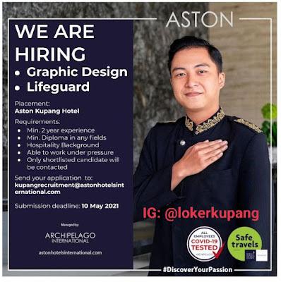 Lowongan Kerja Aston Kupang Hotel Sebagai Graphic Design & Lifeguard