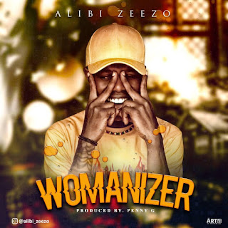 [Music] Alibi Zeezo – Womanizer