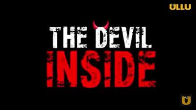 The Devil Inside Ullu Webseries Cast Release Date & StoryLine Or How To Watch Online