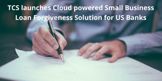 TCS launches Cloud powered Small Business Loan Forgiveness Solution for US Banks