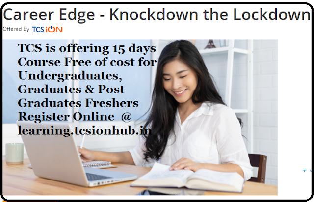 TCS is offering 15 days course Free of cost Career Edge - Knockdown the Lockdown Register Online @ learning.tcsionhub.in/courses/career-edge//2020/04/tcs-is-offering-15-days-course-free-of-cost-career-edge-knockdown-the-lockdown-register-online-learning.tcsionhub.in.html