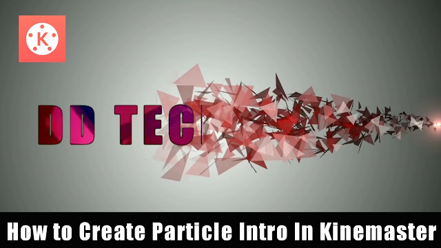How to Make Particle Intro In Kinemaster