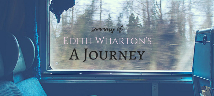 Summary of Edith Wharton's A Journey