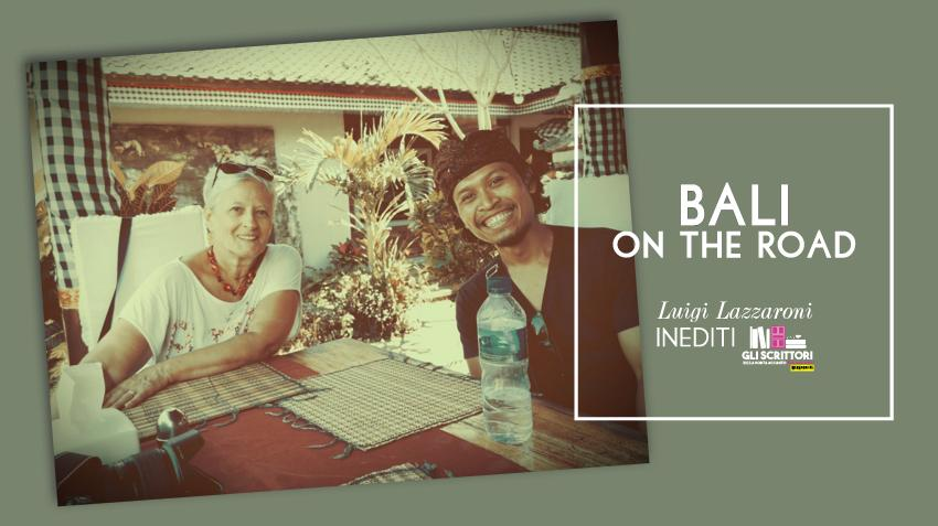Bali on the road, racconto di Luigi Lazzaroni