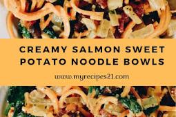 Creamy Salmon Sweet Potato Noodle Bowls