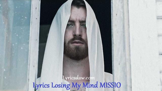 Lyrics Losing My Mind MISSIO