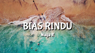 Cerita Hidup: Bias Rindu - Karya Naya R